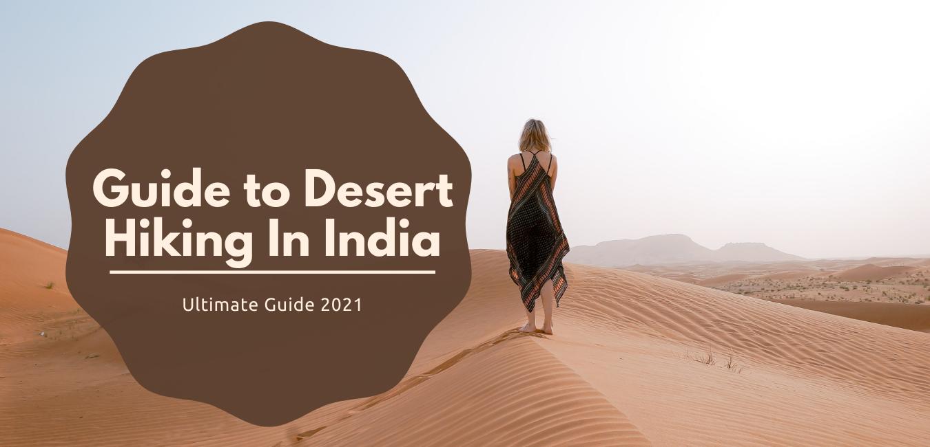 Guide to Desert Hiking In India